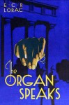 The Organ Speaks - E.C.R. Lorac