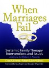 When Marriages Fail: Systemic Family Therapy Intervention and Issues: A Tribute to William C. Nichols - Robert E. Lee, William C. Nichols