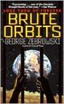 Brute Orbits - George Zebrowski