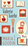 Valerie kocht (German Edition) - Maria Goodin, Martina Tichy