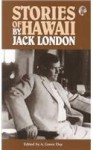 Stories of Hawaii (Tales of the Pacific) - Jack London, A. Grove Day