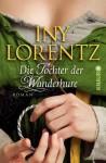 Die Tochter der Wanderhure: Roman (Knaur TB) (German Edition) - Iny Lorentz