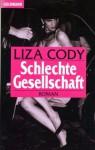 Schlechte Gesellschaft - Liza Cody