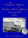 The Inaugural Addresses of President Thomas Jefferson, 1801 and 1805 - Noble E. Cunningham Jr.