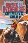 Chumley's Gold - Wayne D. Overholser