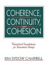 Coherence, Continuity, and Cohesion: Theoretical Foundations for Document Design - Kim Sydow Campbell