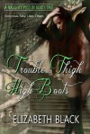 Trouble In Thigh High Boots (Naughty Fairy Tales) - Elizabeth Black