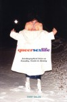 Queersexlife: Autobiographical Notes on Sexuality, Gender & Identity - Terry Goldie
