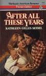 After All These Years (Harlequin American Romance Premier Edition, No 2) - Kathleen Gilles Seidel