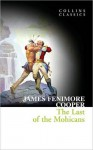 Collins Classics ? The Last of the Mohicans - James Fenimore Cooper