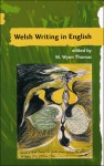 Welsh Writing in English: A Yearbook of Critical Essays, Volume 11, 2007 - Tony Brown, Jane E. Aaron, M. Wynn Thomas, Jane Aaron