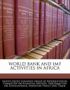World Bank and IMF Activities in Africa - United States House of Representatives