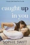 Caught Up in You - Sophie Swift