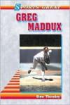 Sports Great Greg Maddux - Stew Thornley