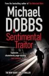A Sentimental Traitor (Harry Jones) - Michael Dobbs
