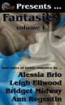 Phaze Fantasies, Volume 1 - Alessia Brio, Leigh Ellwood, Ann Regentin, Bridget Midway