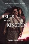 Bells of the Kingdom - Leona Wisoker