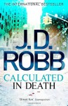 Calculated in Death: Number 36 in series - J.D. Robb