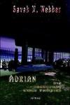"""Adrian, Die Berufung Eines Vampirs, Teil """"A"""" - Savah M. Webber"""