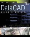 Official Datacad User's Guide (Starburst 9.0) [With CDROM] - Michael Smith, Richard Morse