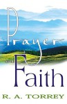 Prayer And Faith - R.A. Torrey