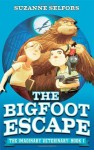 The Bigfoot Escape. by Suzanne Selfors - Suzanne Selfors