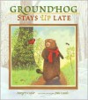 Groundhog Stays Up Late - Margery Cuyler, Jean Cassels