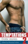 Temptations Two - Miranda Forbes, Sommer Marsden, Primula Bond, Jeremy Edwards, Lucy Felthouse, Shanna Germain, Alicia Carter, Roxanne Sinclair