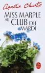 Miss Marple au club du mardi - Agatha Christie