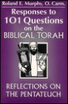 Responses to 101 Questions on the Biblical Torah: Reflections on the Pentateuch - Roland Edmund Murphy