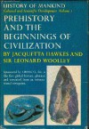 Prehistory & the Beginnings of Civilization (History of Mankind, Vol 1) - Jacquetta Hopkins Hawkes, Leonard Woolley, Rene Maheu, Paulo E. De Berredo Carneiro
