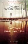 Gdybyś mnie kochała - Grażyna Jeromin-Gałuszka