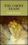 The Ghost Train - Frank Ormsby