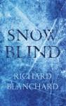 Snow Blind - Richard Blanchard