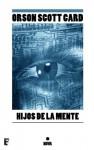 Hijos de la mente (B de Books) (Spanish Edition) - Orson Scott Card, Rafael Marín Trechera