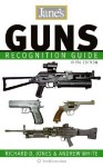 Jane's Guns Recognition Guide 5e - Richard D. Jones, Andrew White