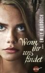 Wenn ihr uns findet: Roman (Heyne fliegt) - Emily Murdoch, Julia Walther