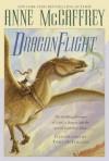 Dragonflight (Dragonriders of Pern #1) - Anne McCaffrey