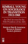 Kimball Young on Sociology in Transition, 1912-1968: An Oral Account by the 35th President of the Asa - Fred B. Lindstrom, Kimball Young, Laura L. Johnson
