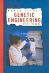Genetic Engineering (World Issues) - Steve Parker, Fiona MacDonald, Emma Haughton