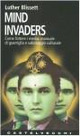 Mind invaders. Come fottere i media: manuale di guerriglia e sabotaggio culturale - Luther Blissett