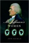 Mr. Jefferson's Women - Jon Kukla