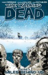 The Walking Dead, Vol. 2: Miles Behind Us - Robert Kirkman, Charles Adlard, Cliff Rathburn