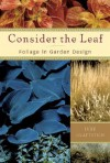 Consider the Leaf: Foliage in Garden Design - Judy Glattstein, Redenta Soprano