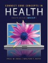 Connect Core Concepts in Health, Brief Edition - Paul M. Insel, Walton T. Roth