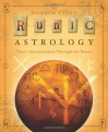 Runic Astrology: Chart Interpretation Through the Runes - Donald Tyson