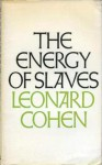 The Energy Of Slaves - Leonard Cohen