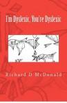 I'm Dyslexic, You're Dyslexic - Richard D McDonald, Jean Morris