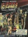Eerie Tales of Crime & Horror: The Complete Non-EC 1950s Crime & Horror Comics of Wally Wood - Wallace Wood, David J. Spurlock