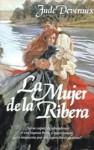 La Mujer De La Ribera (Spanish Edition) - Jude Deveraux